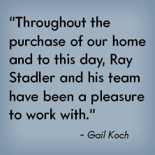 Stadler and his team have been a pleasure - Gail Koch