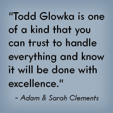 Todd Glowka is one of a kind - Adam and Sarah Clements